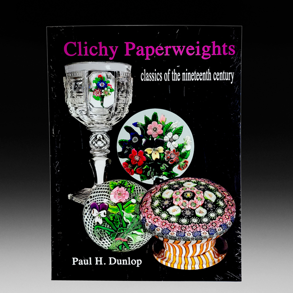 'Clichy Paperweights: classics of the Nineteenth Century', book by Paul Dunlop by Paul Dunlop*