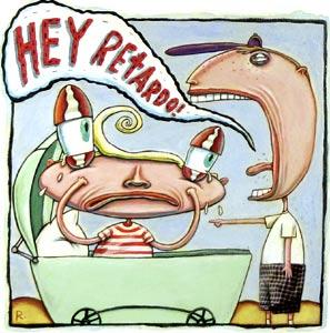 Hey Retardo by  Joe Rocco - Masterpiece Online