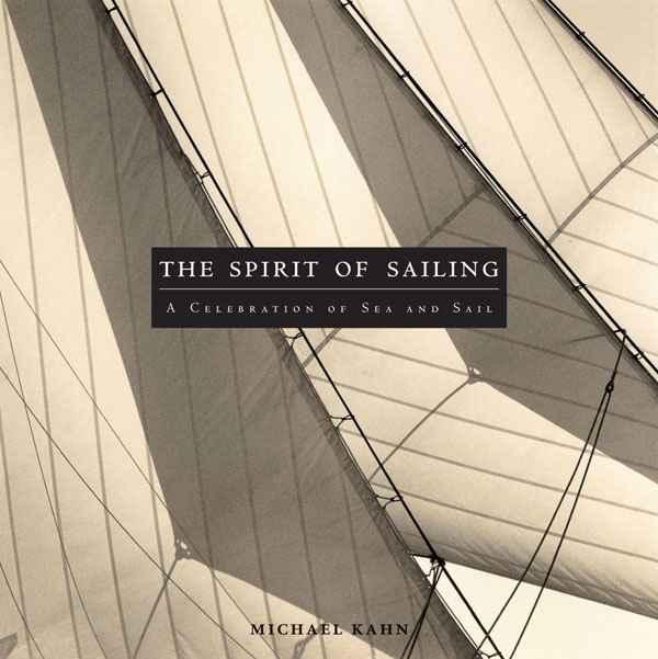 The Spirit of Sailing by  Michael Kahn - Masterpiece Online
