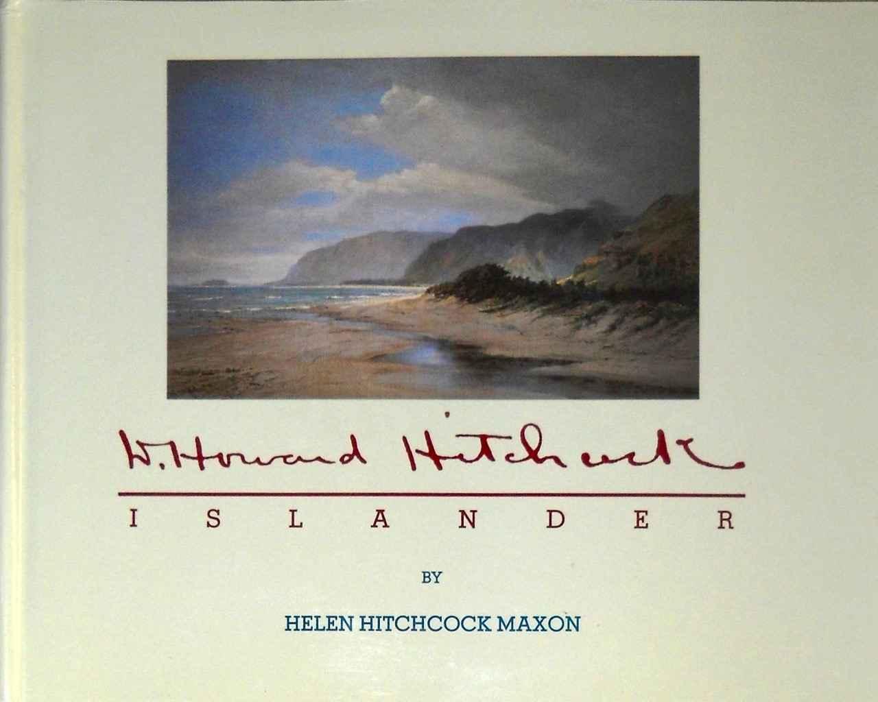 D. Howard Hitchcock: ... by  Helen Hitchcock Maxon - Masterpiece Online