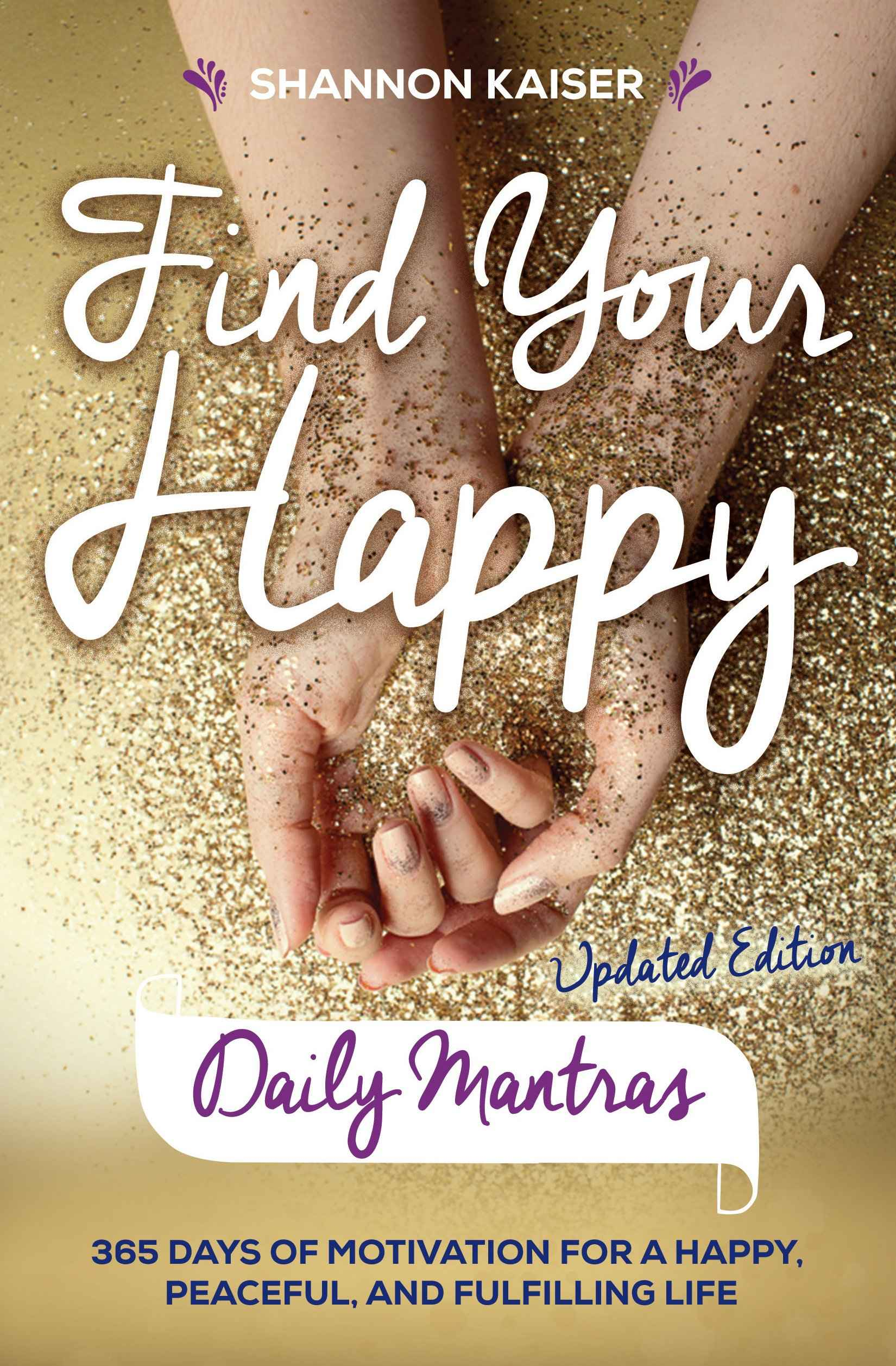 Find Your Happy Daily... by  Shannon Kaiser - Masterpiece Online