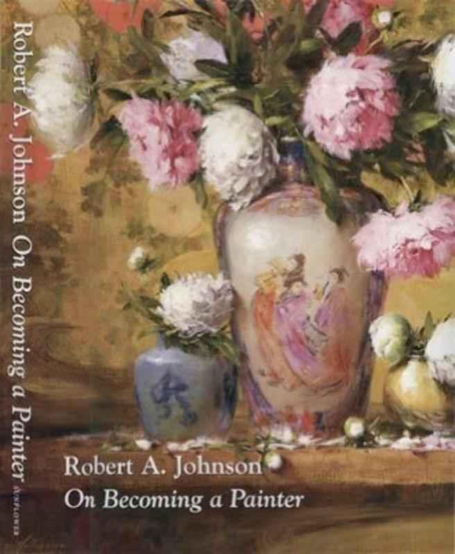 On Becoming A Painter by  Robert A. Johnson, OPAM - Masterpiece Online